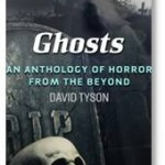 Ghosts: an anthology of horror from the beyond, David Wilson, The Broadcast Circle, Aline Boucher Kaplan